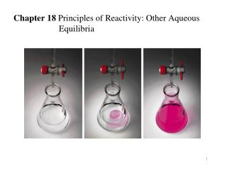 Chapter 18  Principles of Reactivity: Other Aqueous 		Equilibria