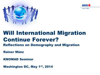 Will International Migration Continue Forever? Reflections on Demography and Migration