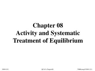 Chapter 08 Activity and Systematic Treatment of Equilibrium
