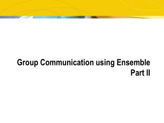 Group Communication using Ensemble Part II