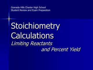 Stoichiometry Calculations Limiting Reactants                     and Percent Yield