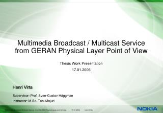 Multimedia Broadcast / Multicast Service from GERAN Physical Layer Point of View