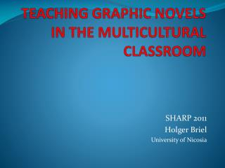 TEACHING GRAPHIC NOVELS IN THE MULTICULTURAL CLASSROOM