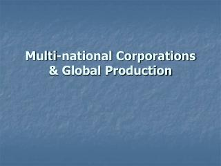 Multi-national Corporations & Global Production