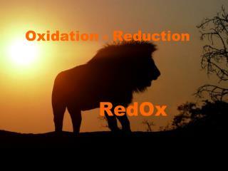 Oxidation - Reduction