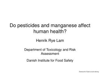 Do pesticides and manganese affect human health?