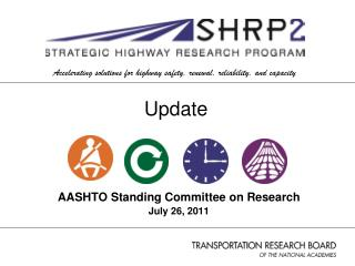 AASHTO Standing Committee on Research July 26, 2011