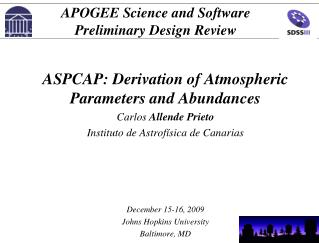 ASPCAP: Derivation of Atmospheric Parameters and Abundances Carlos  Allende Prieto