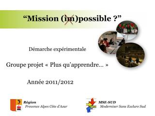 """ Mission (im)possible ? """