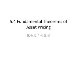5.4 Fundamental Theorems of Asset Pricing