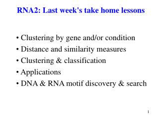 RNA2: Last week's take home lessons