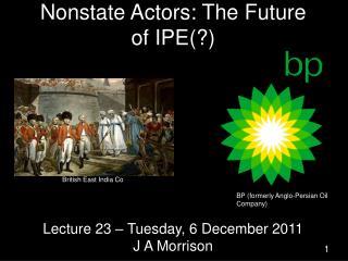 Nonstate Actors: The Future of IPE(?)