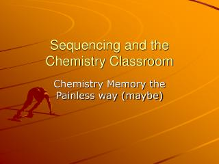 Sequencing and the Chemistry Classroom