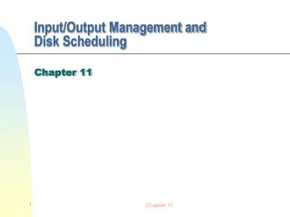 Input/Output Management and  Disk Scheduling