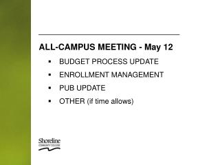 BUDGET PROCESS UPDATE ENROLLMENT MANAGEMENT PUB UPDATE OTHER (if time allows)