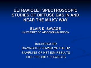 BACKGROUND DIAGNOSTIC POWER OF THE UV SAMPLING OF HST ISM RESULTS HIGH PRIORITY PROJECTS