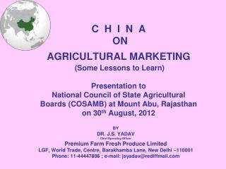 BY DR. J.S. YADAV Chief Operating Officer Premium Farm Fresh Produce Limited