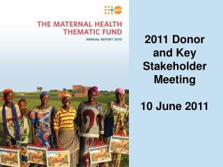2011  Donor  and Key  Stakeholder  Meeting 10  June  2011