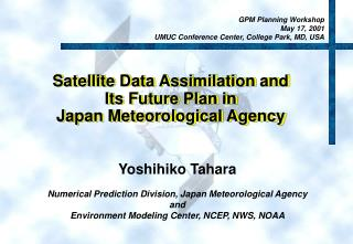 Satellite Data Assimilation and  Its Future Plan in Japan Meteorological Agency