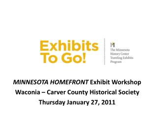 MINNESOTA HOMEFRONT  Exhibit Workshop Waconia – Carver County Historical Society