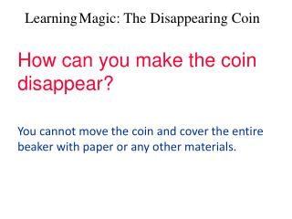 How can you make the coin disappear?