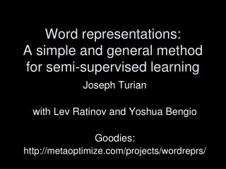 Word representations: A simple and general method for semi-supervised learning