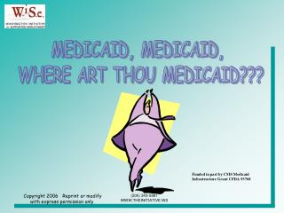 MEDICAID, MEDICAID,  WHERE ART THOU MEDICAID???