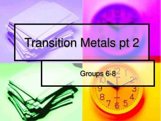 Transition Metals pt 2