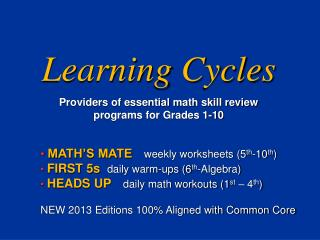 Learning Cycles Providers of essential math skill review programs for Grades 1-10