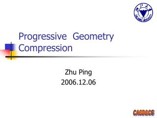 Progressive  Geometry Compression