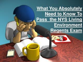What You Absolutely Need to Know To Pass  the NYS Living Environment Regents Exam