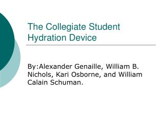 The Collegiate Student Hydration Device