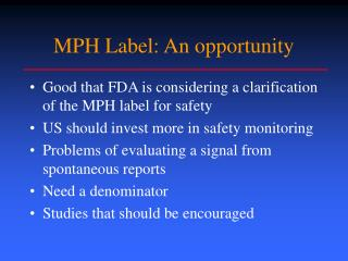 MPH Label: An opportunity