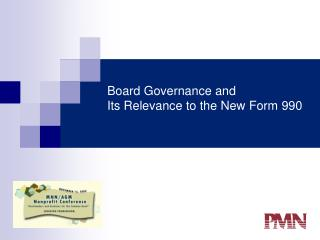 Board Governance and  Its Relevance to the New Form 990