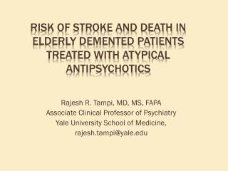 Risk of Stroke and Death In Elderly Demented Patients Treated With Atypical Antipsychotics
