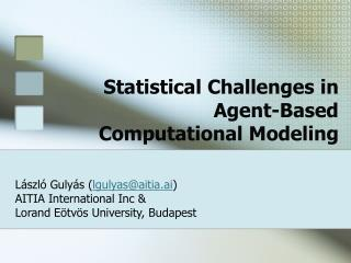 Statistical Challenges in Agent-Based Computational Modeling