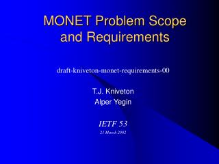 MONET Problem Scope and Requirements
