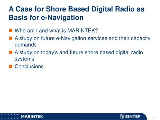 A Case for Shore Based Digital Radio as Basis for e-Navigation