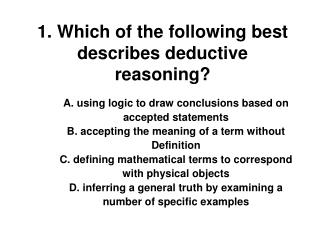 1. Which of the following best describes deductive reasoning?