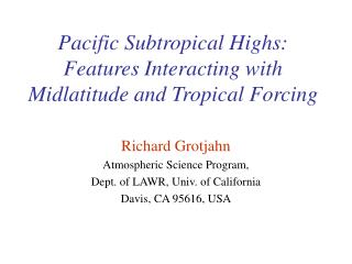 Pacific Subtropical Highs: Features Interacting with Midlatitude and Tropical Forcing