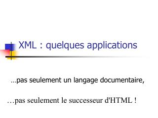 XML : quelques applications