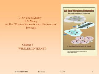 C. Siva Ram Murthy –  B.S. Manoj:  Ad Hoc Wireless Networks – Architectures and Protocols