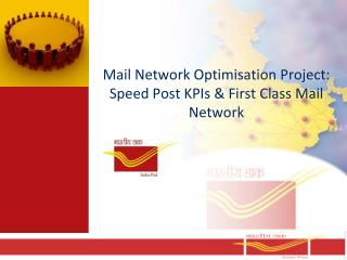 Mail Network Optimisation Project: Speed Post KPIs & First Class Mail Network