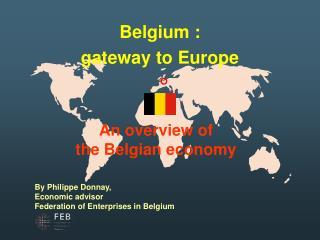 Belgium :  gateway to Europe