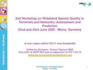 A new codec within ITU-T: new bandwidth