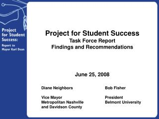 Project for Student Success Task Force Report Findings and Recommendations June 25, 2008