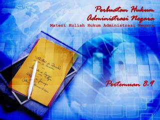 Perbuatan Hukum Administrasi  Negara Materi Kuliah Hukum Administrasi  Negara