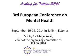 MNSc , RN  Marjo Kurki , chair  of  the  organising committee of Tallinn 2014