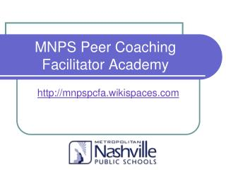 MNPS Peer Coaching Facilitator Academy
