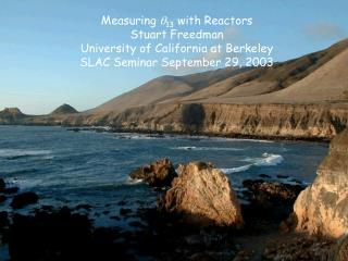 Measuring  q 13  with Reactors Stuart Freedman University of California at Berkeley